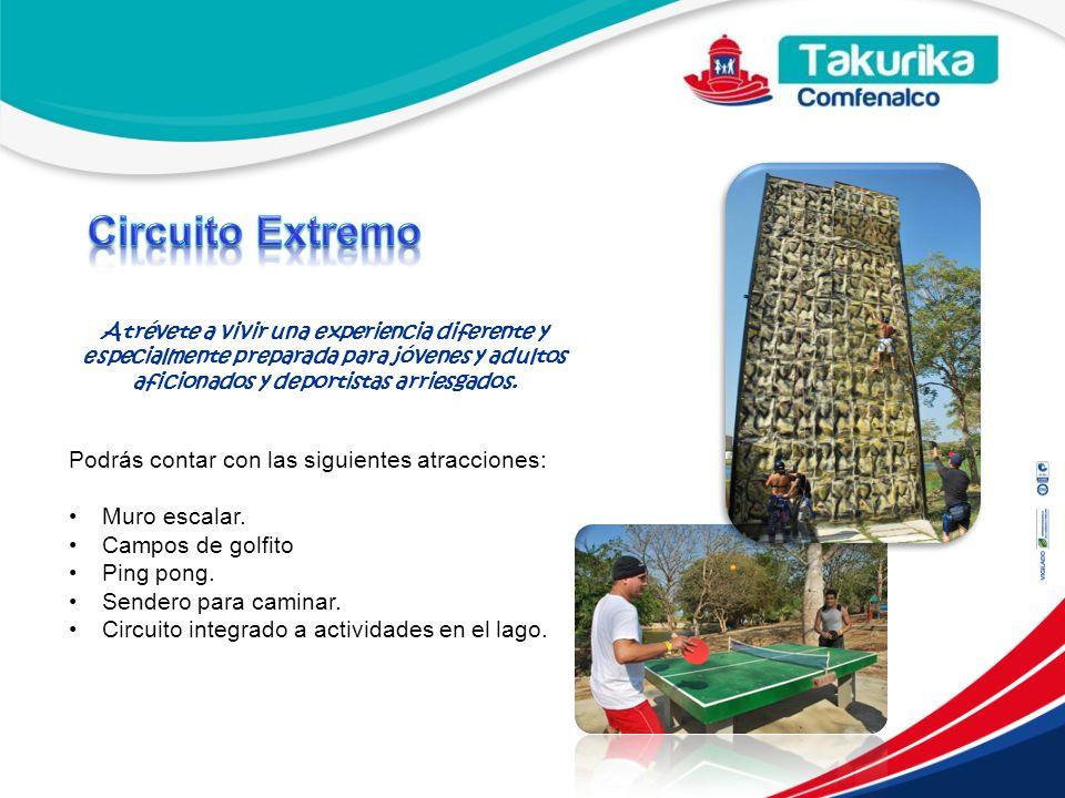 Circuito Extremo Podrás contar con las siguientes atracciones: