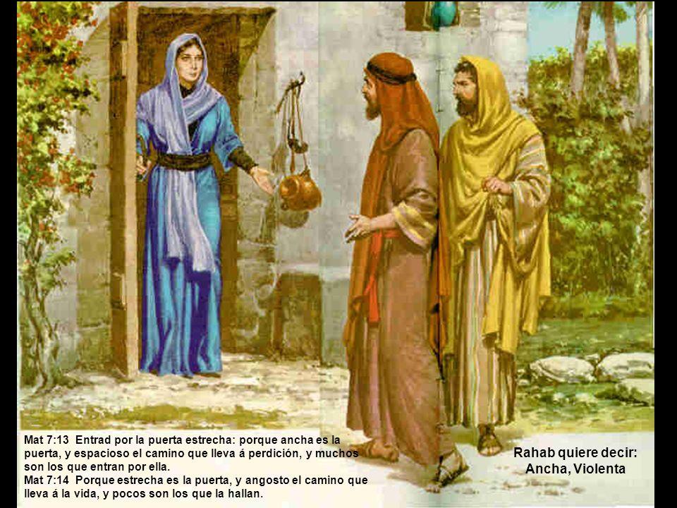 Rahab quiere decir: Ancha, Violenta