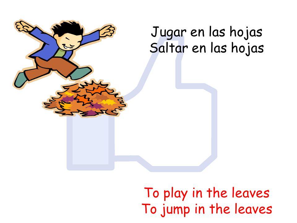 Jugar en las hojas Saltar en las hojas To play in the leaves To jump in the leaves