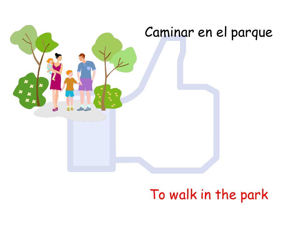Caminar en el parque To walk in the park