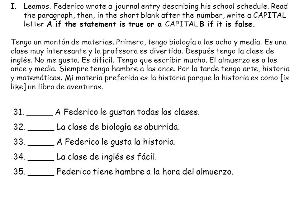 31. _____ A Federico le gustan todas las clases.