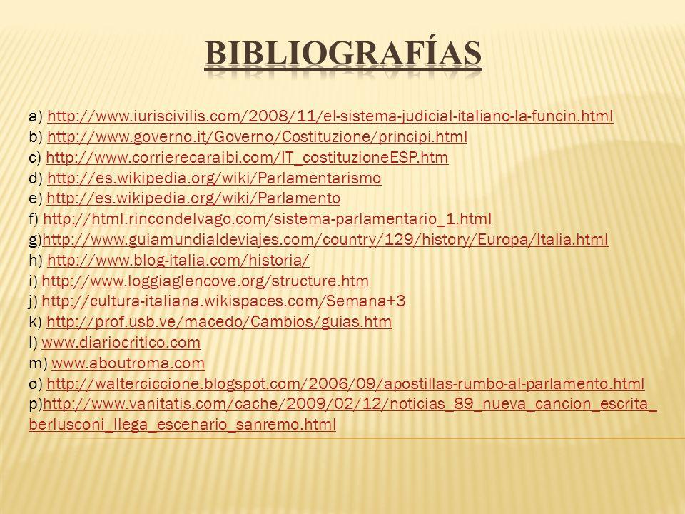 Bibliografías a) http://www.iuriscivilis.com/2008/11/el-sistema-judicial-italiano-la-funcin.html.
