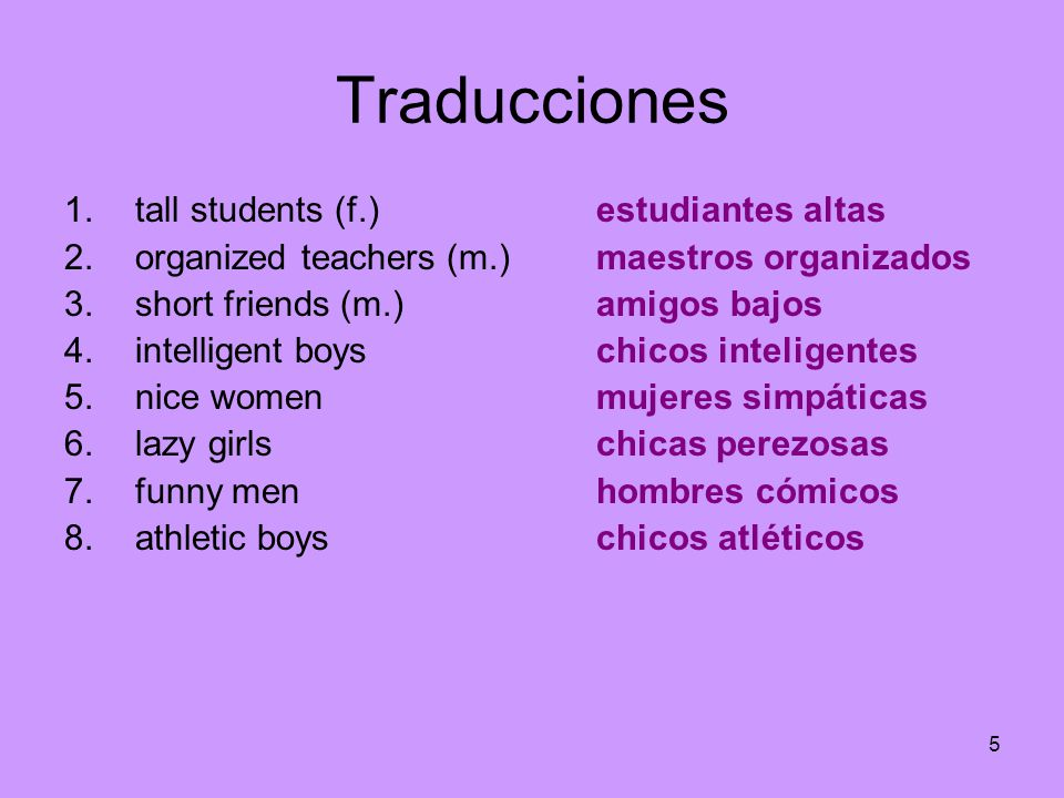 Traducciones tall students (f.) organized teachers (m.)