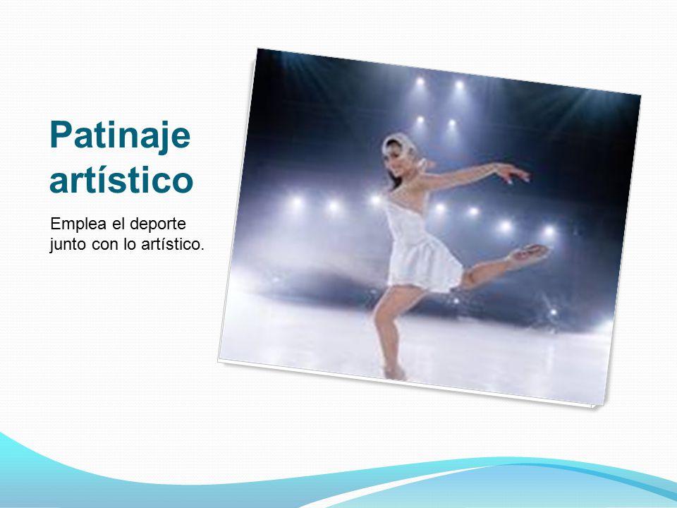 Patinaje artístico Emplea el deporte junto con lo artístico.
