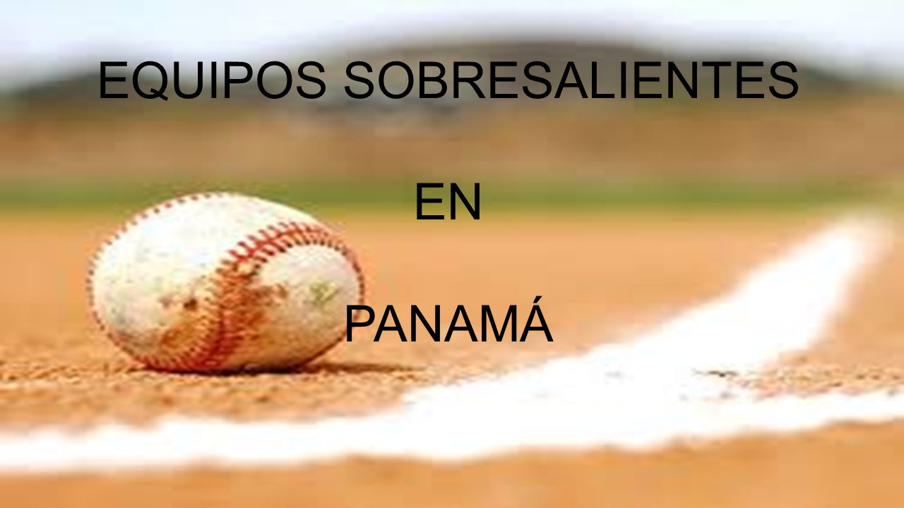 EQUIPOS SOBRESALIENTES EN PANAMÁ