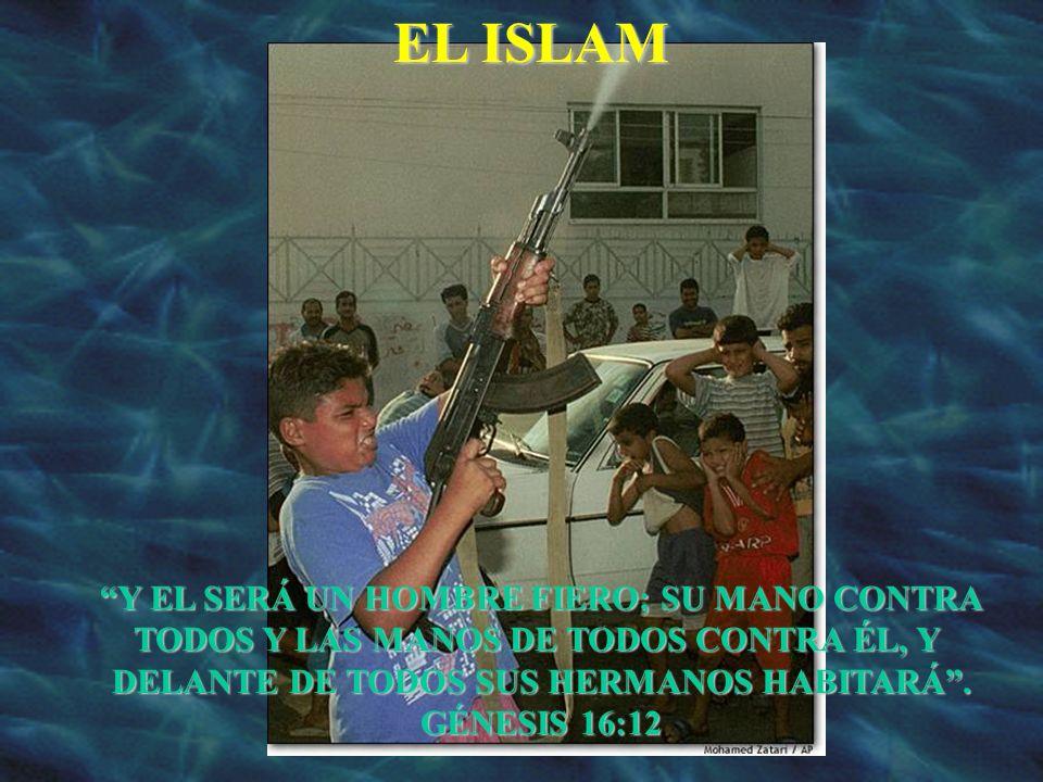 EL ISLAM Y EL SERÁ UN HOMBRE FIERO; SU MANO CONTRA