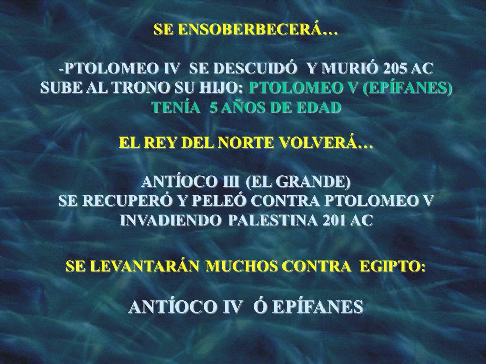 ANTÍOCO IV Ó EPÍFANES SE ENSOBERBECERÁ…