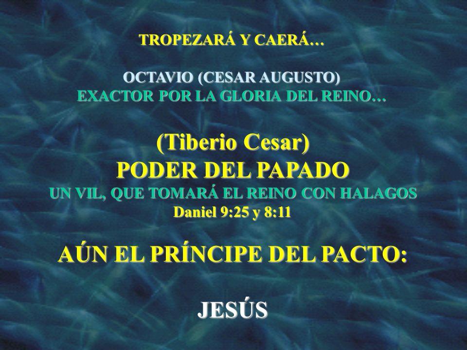 (Tiberio Cesar) PODER DEL PAPADO AÚN EL PRÍNCIPE DEL PACTO: JESÚS