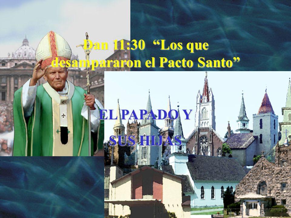 Dan 11:30 Los que desampararon el Pacto Santo
