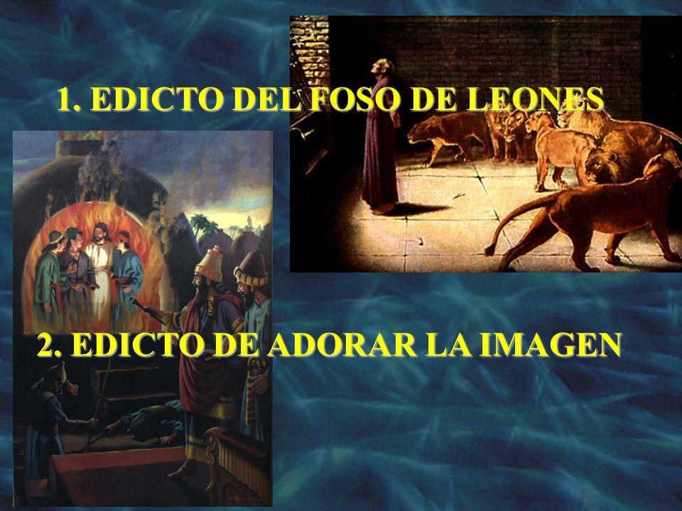 EDICTO DEL FOSO DE LEONES 2. EDICTO DE ADORAR LA IMAGEN