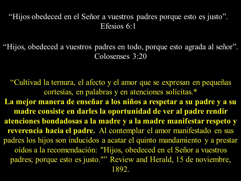 Hijos obedeced en el Señor a vuestros padres porque esto es justo .