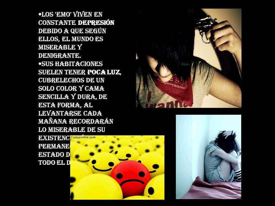 Los Emo viven en constante depresión debido a que según ellos, el mundo es miserable y denigrante.