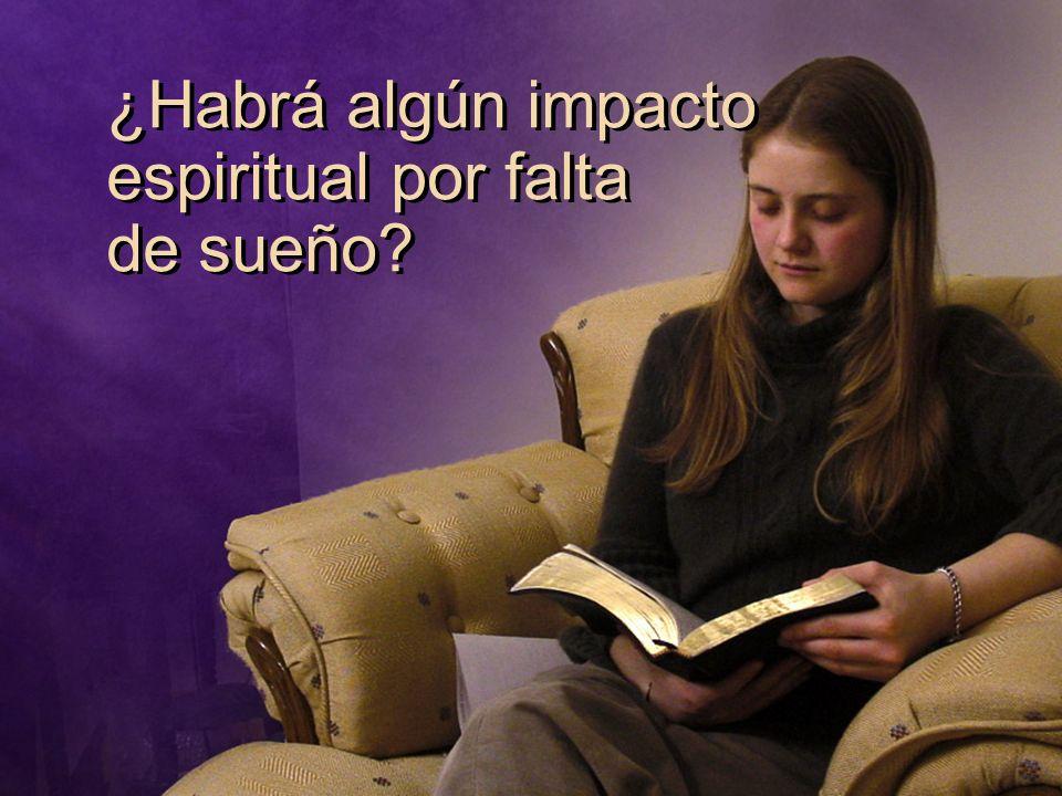 ¿Habrá algún impacto espiritual por falta de sueño