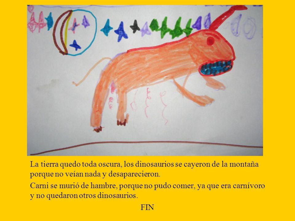 La tierra quedo toda oscura, los dinosaurios se cayeron de la montaña porque no veían nada y desaparecieron.