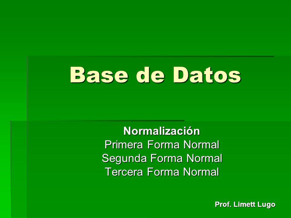 Base de Datos Normalización Primera Forma Normal Segunda Forma Normal