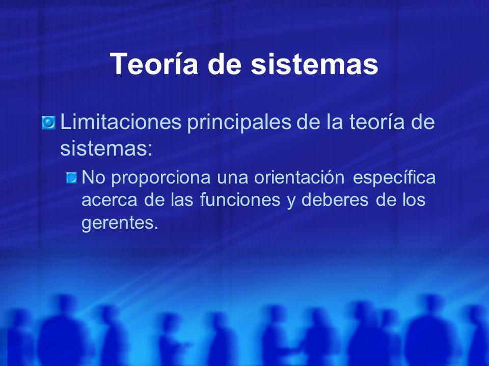 Teoría de sistemas Limitaciones principales de la teoría de sistemas: