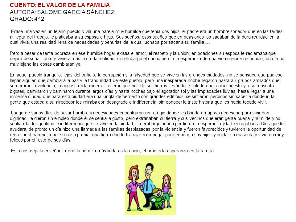 CUENTO: EL VALOR DE LA FAMILIA AUTORA: SALOME GARCÍA SÁNCHEZ