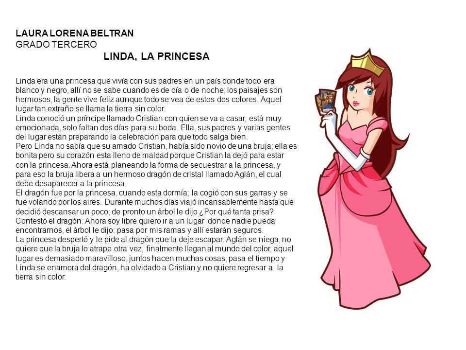 LINDA, LA PRINCESA LAURA LORENA BELTRAN GRADO TERCERO