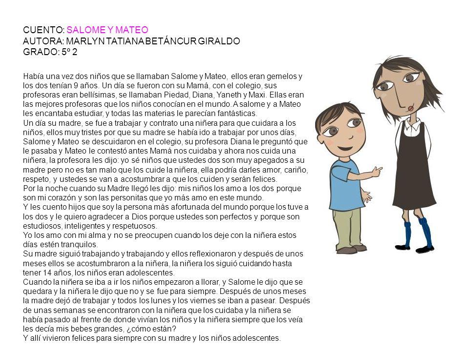 CUENTO: SALOME Y MATEO AUTORA: MARLYN TATIANA BETÁNCUR GIRALDO