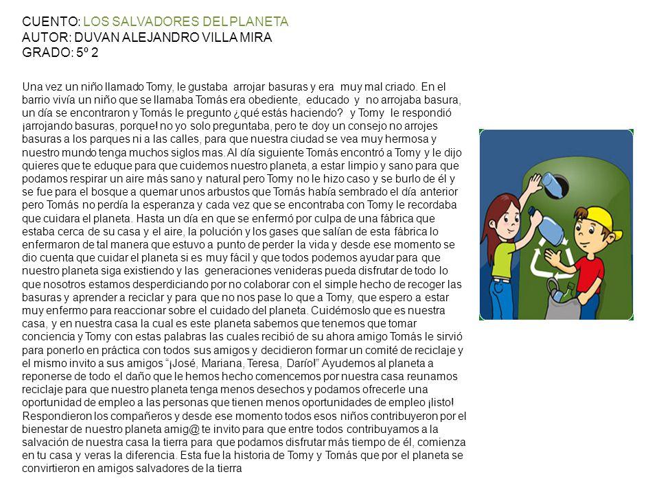 CUENTO: LOS SALVADORES DEL PLANETA AUTOR: DUVAN ALEJANDRO VILLA MIRA