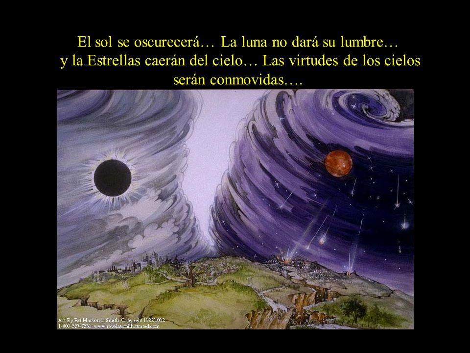 El sol se oscurecerá… La luna no dará su lumbre…