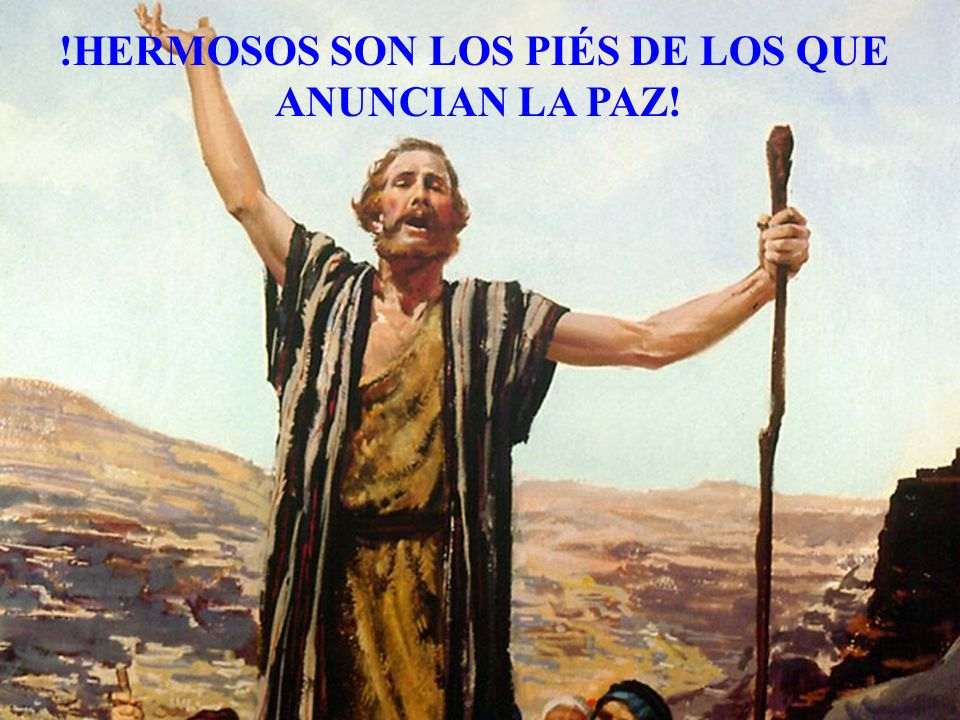 !HERMOSOS SON LOS PIÉS DE LOS QUE