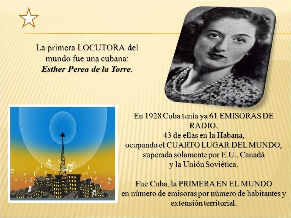 La primera LOCUTORA del mundo fue una cubana: Esther Perea de la Torre.