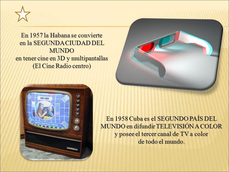 En 1957 la Habana se convierte en la SEGUNDA CIUDAD DEL MUNDO