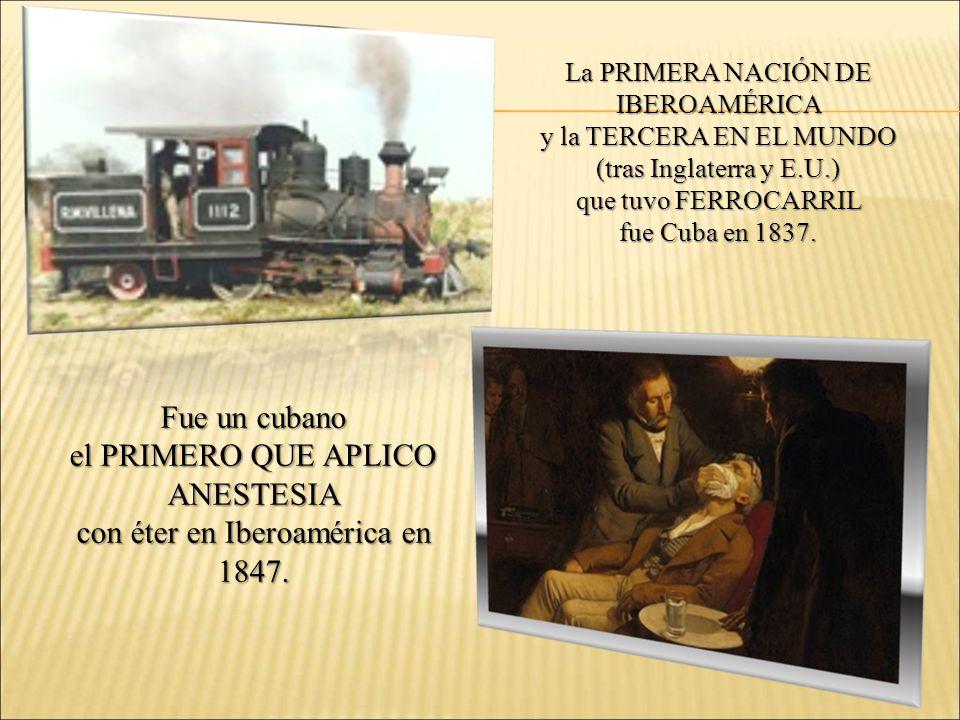 el PRIMERO QUE APLICO ANESTESIA con éter en Iberoamérica en 1847.