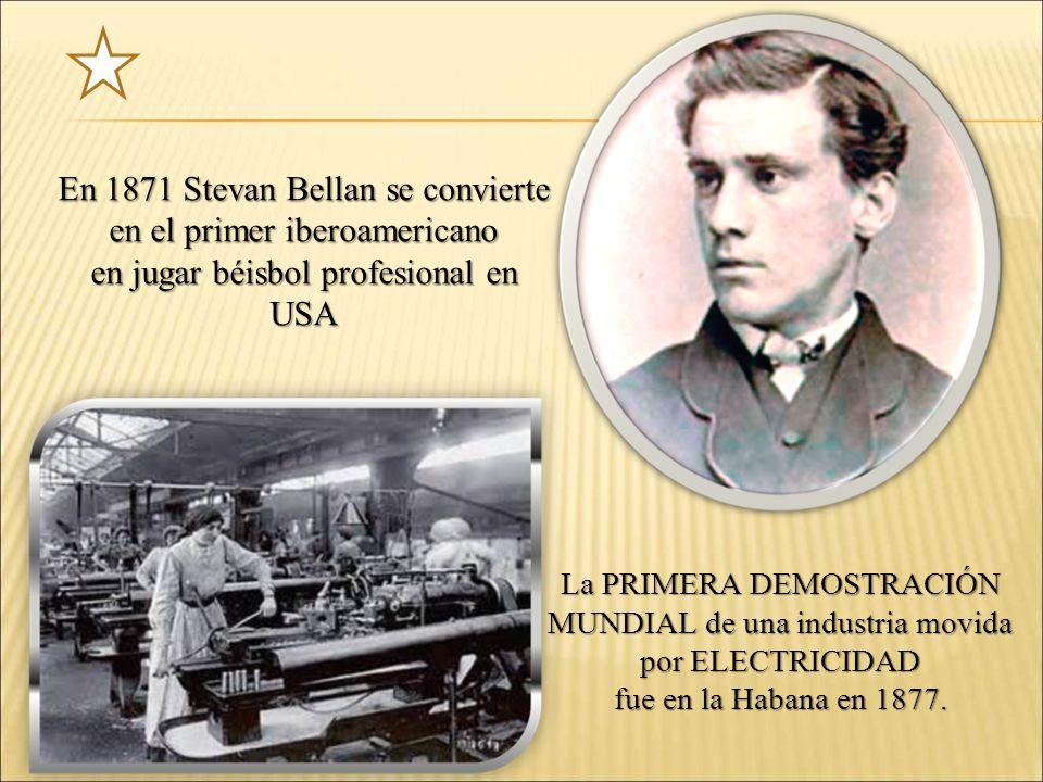 En 1871 Stevan Bellan se convierte en el primer iberoamericano