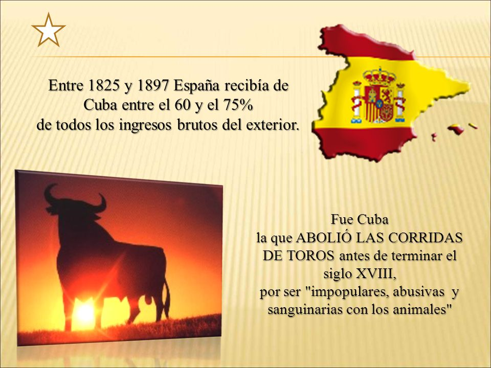 Entre 1825 y 1897 España recibía de Cuba entre el 60 y el 75%