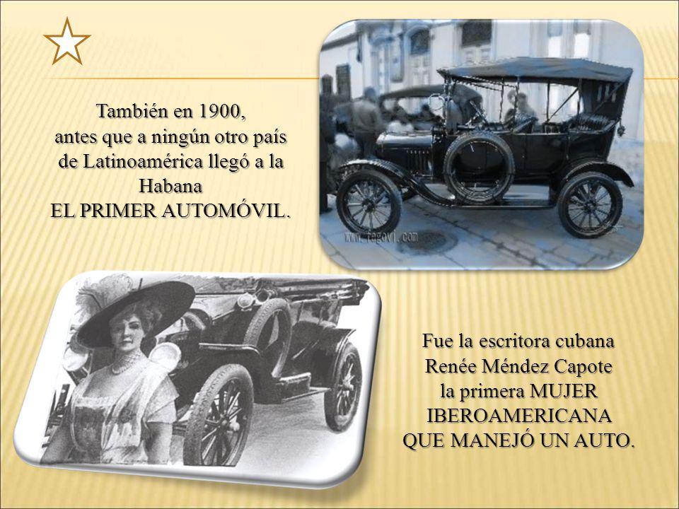 antes que a ningún otro país de Latinoamérica llegó a la Habana