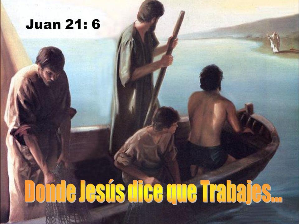 Donde Jesús dice que Trabajes...