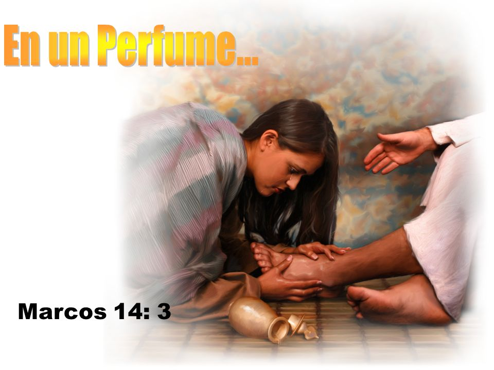 En un Perfume... Marcos 14: 3