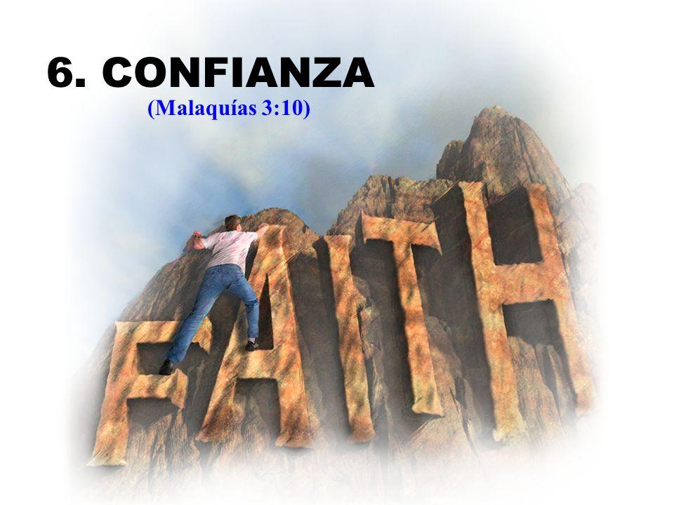 6. CONFIANZA (Malaquías 3:10)