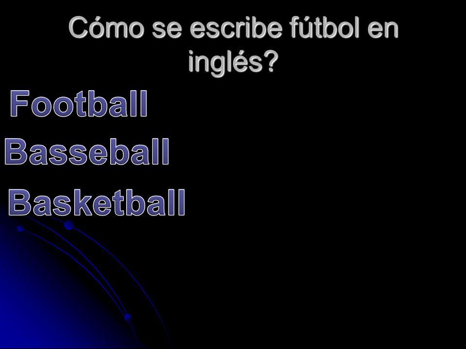 Cómo se escribe fútbol en inglés