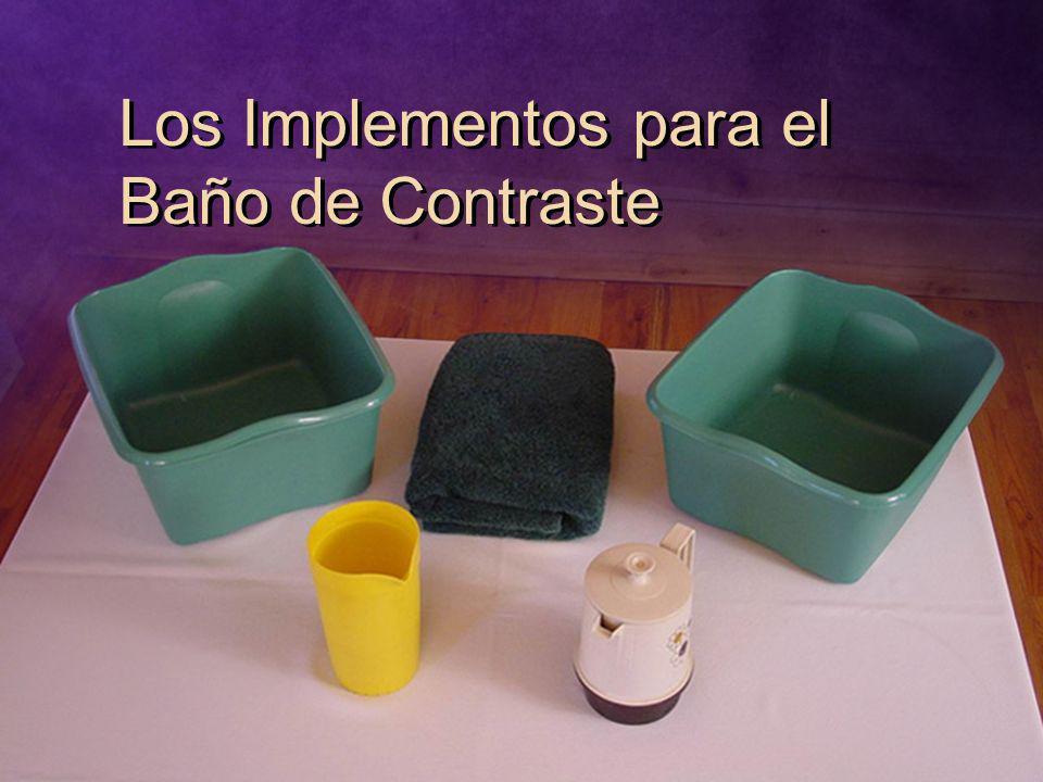 Los Implementos para el Baño de Contraste