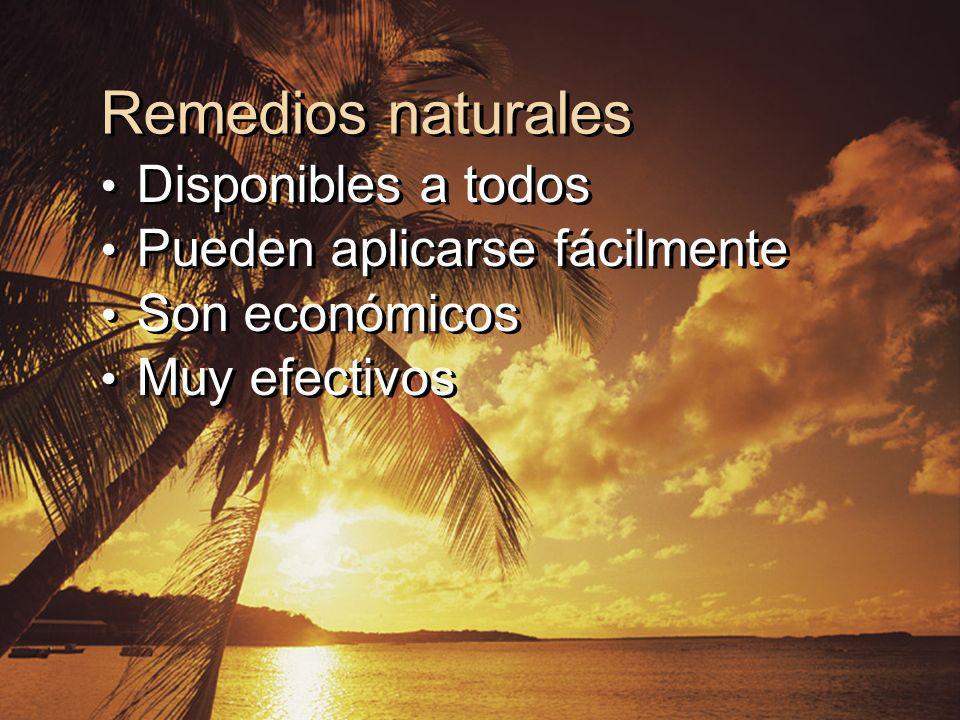 Remedios naturales Disponibles a todos Pueden aplicarse fácilmente