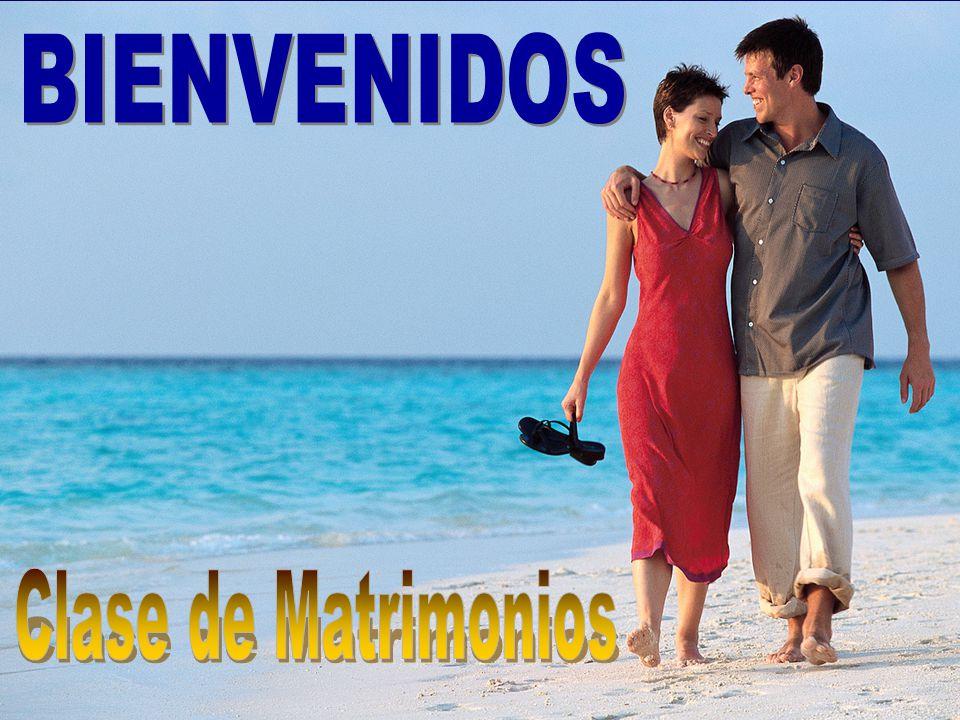 BIENVENIDOS Clase de Matrimonios