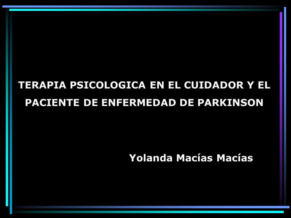 TERAPIA PSICOLOGICA EN EL CUIDADOR Y EL PACIENTE DE ENFERMEDAD DE PARKINSON