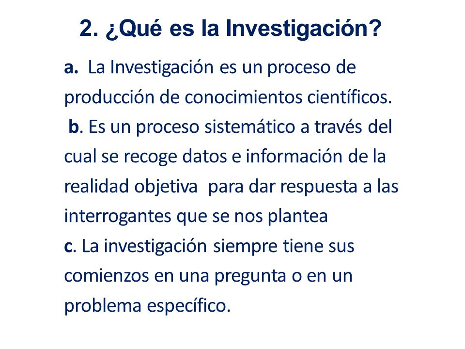 2. ¿Qué es la Investigación