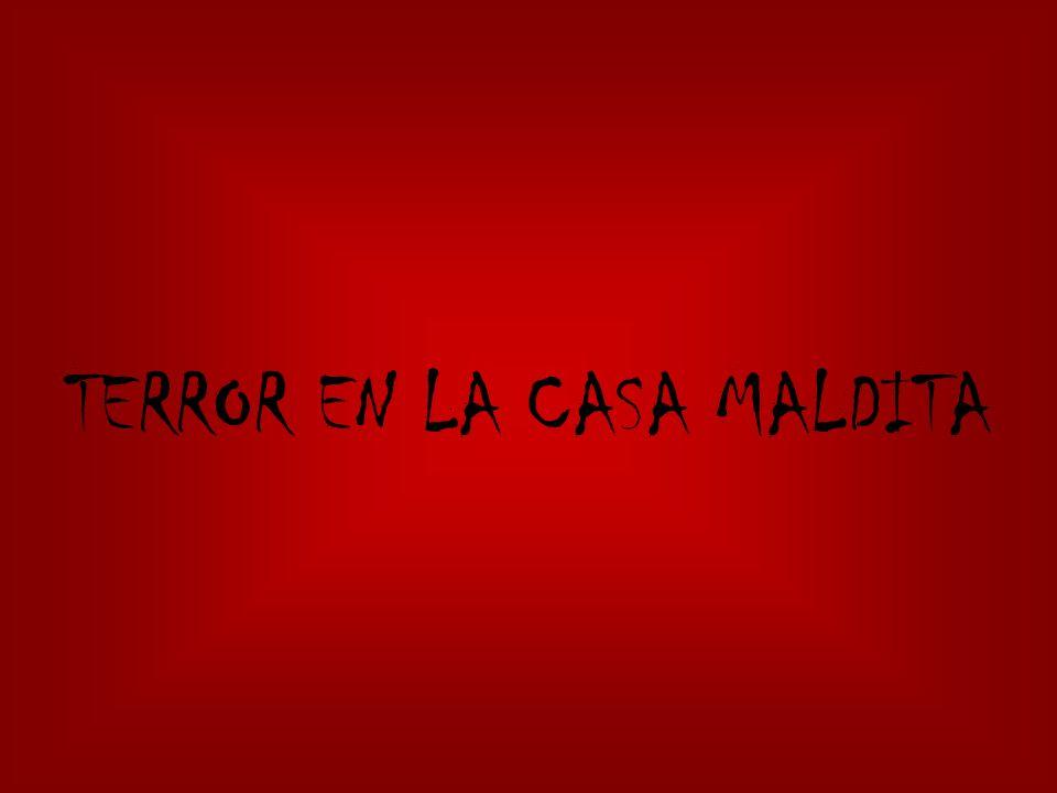 TERROR EN LA CASA MALDITA