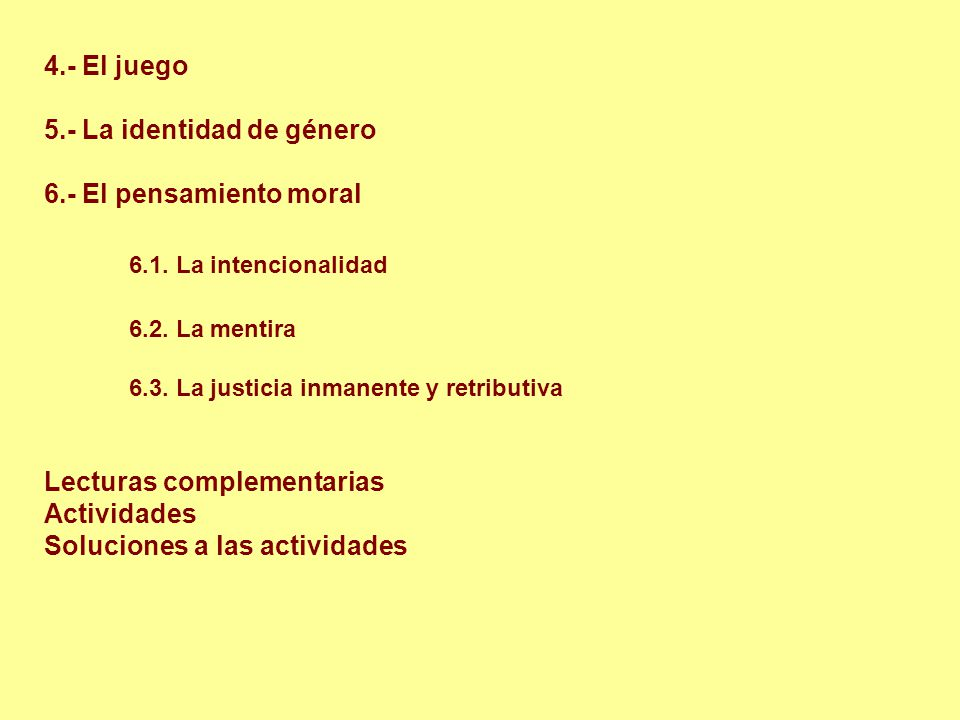 6.1. La intencionalidad 6.2. La mentira
