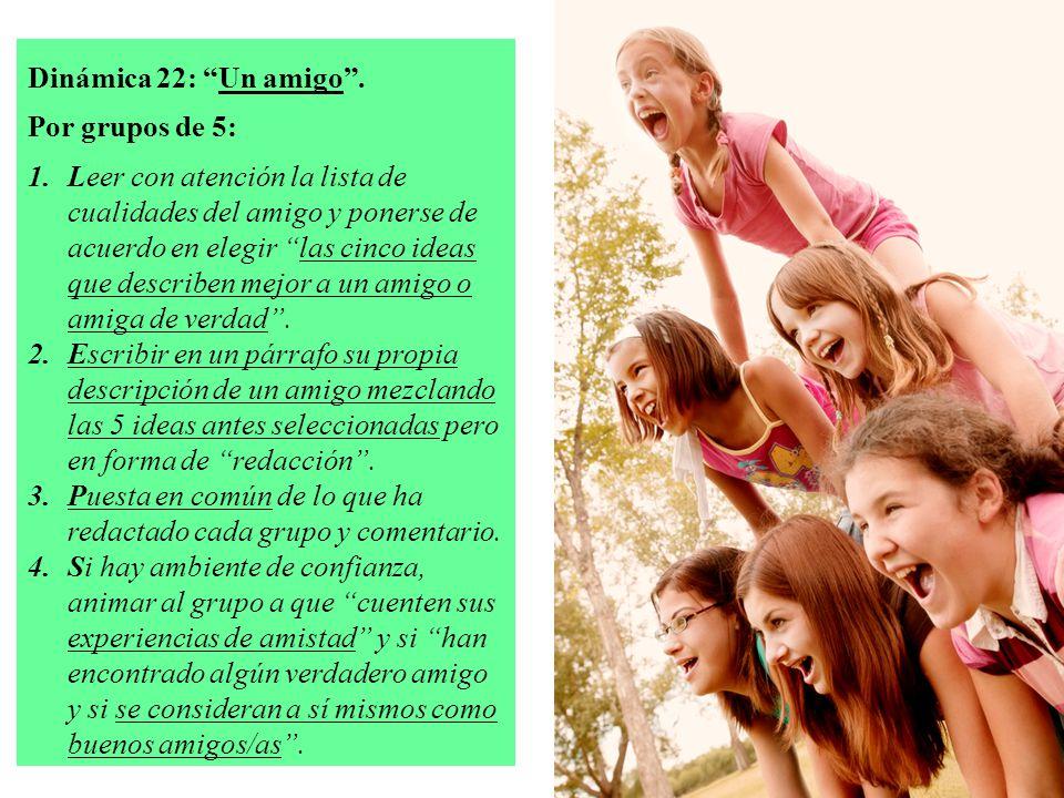 Dinámica 22: Un amigo . Por grupos de 5: