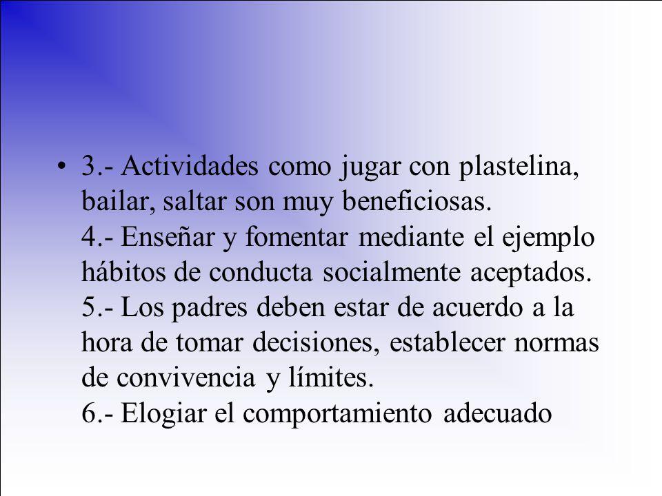 3.- Actividades como jugar con plastelina, bailar, saltar son muy beneficiosas.