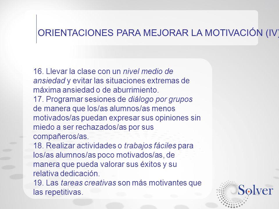 ORIENTACIONES PARA MEJORAR LA MOTIVACIÓN (IV)