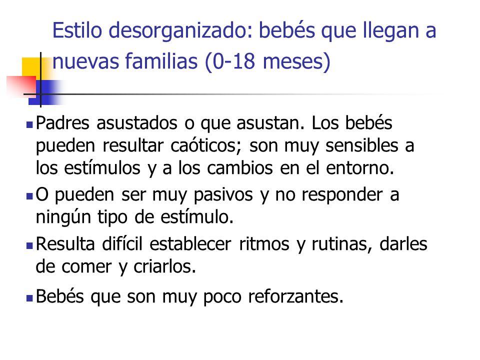 Estilo desorganizado: bebés que llegan a nuevas familias (0-18 meses)