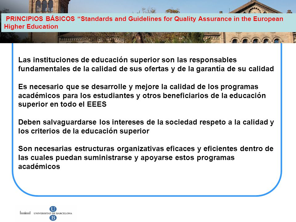 PRINCIPIOS BÁSICOS Standards and Guidelines for Quality Assurance in the European Higher Education