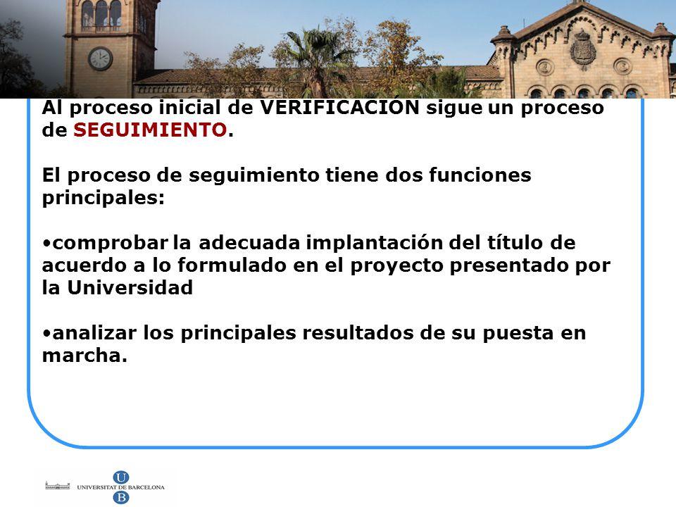 Al proceso inicial de VERIFICACIÓN sigue un proceso de SEGUIMIENTO.