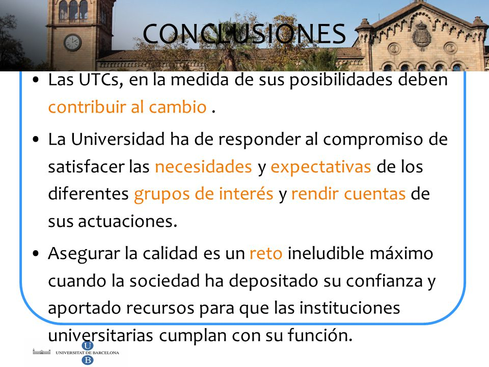 CONCLUSIONES Las UTCs, en la medida de sus posibilidades deben contribuir al cambio .